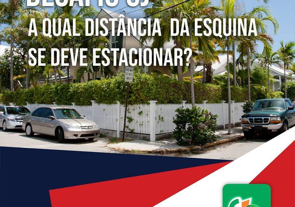 A Qual a distância da esquina se deve estacionar?